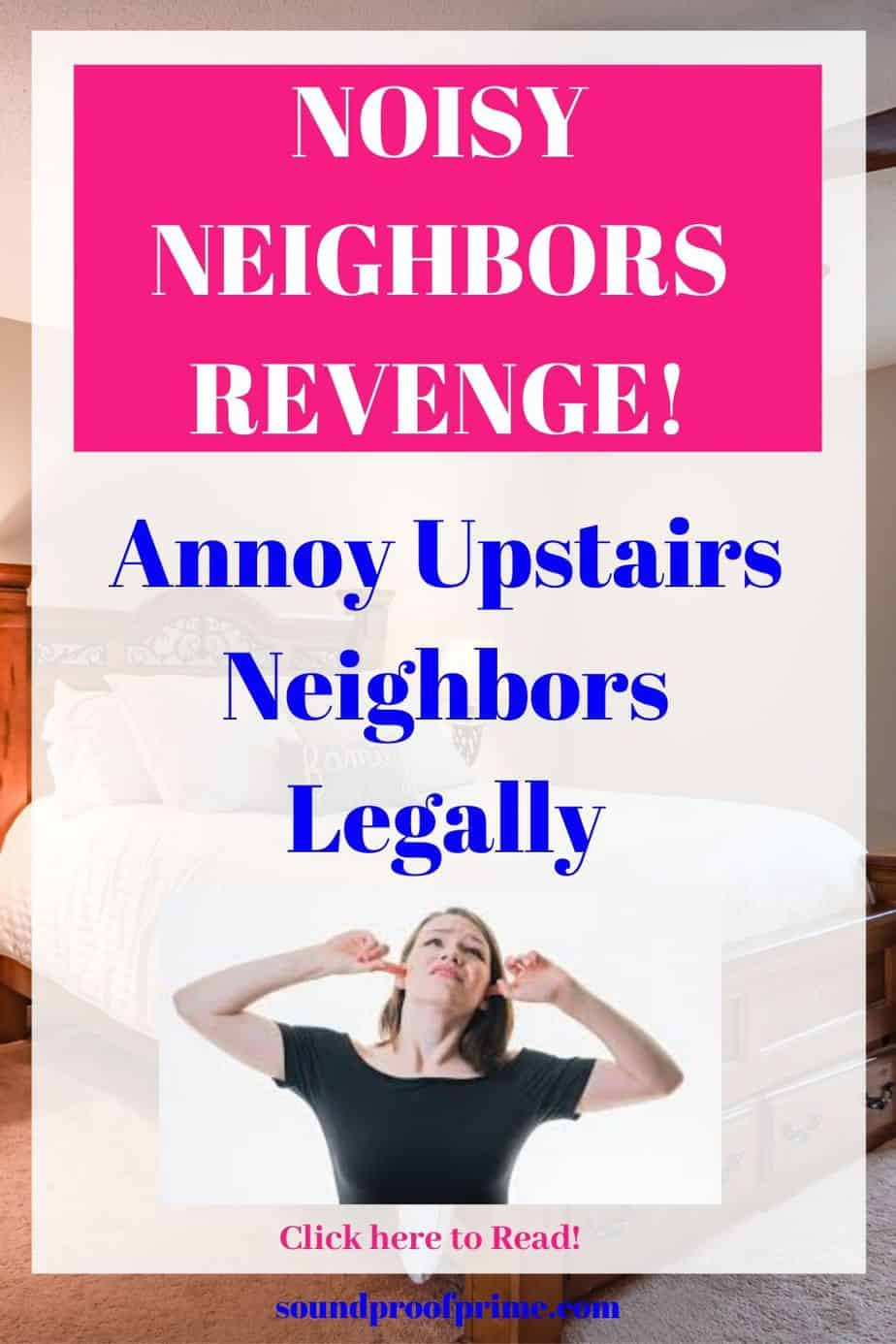 How To Annoy Upstairs Neighbors Legally