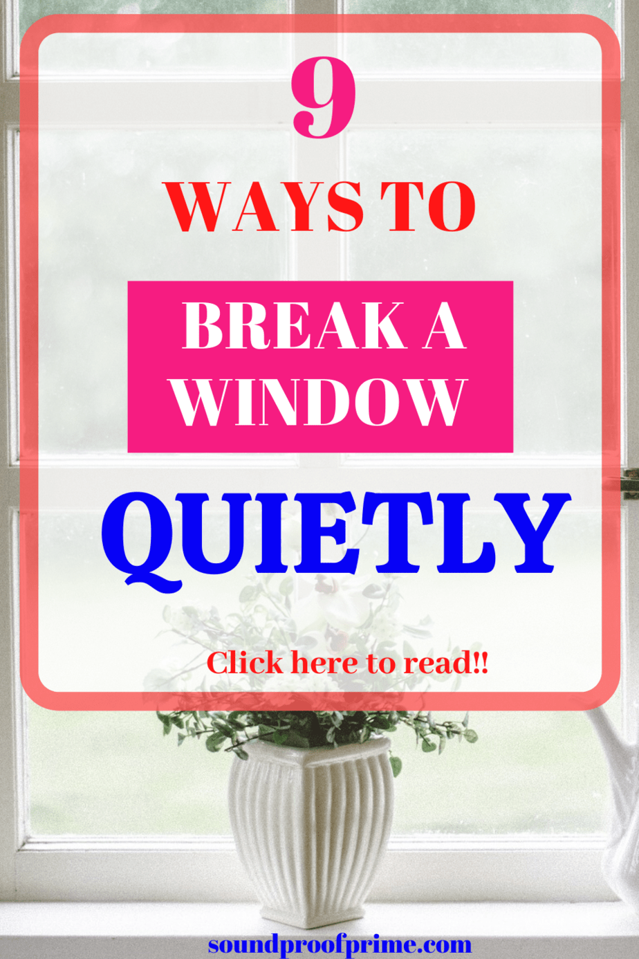 how to break a window quietly